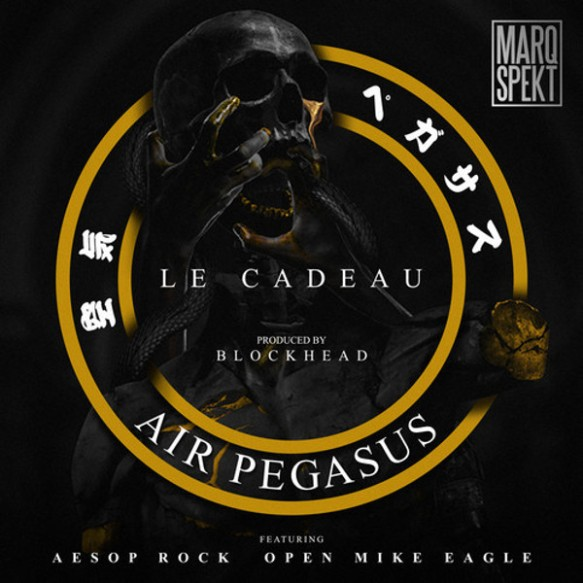 MarQ-Spekt-Blockhead-Aesop-Rock-Open-Mike-Eagle-Air-Pegasus-Le-Cadeau