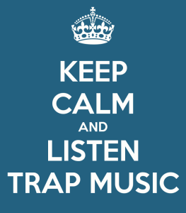 keep-calm-and-listen-trap-music